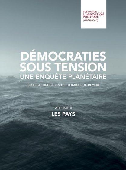 Democracies Under Pressure - A Global Survey - Volume II. The Countries -  Fondapol